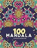 """100 Mandala Livre de coloriage: 100 modèles de mandala style floral Indien pour soulager le stress et pour la relaxation - 8,5 """" x 11 """" (200 pages)"""