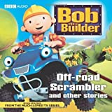 Bob the Builder: Off-Road Scrambler and Other Stories by Marc Seal, Peter Reeves, Sarah Ball, Rachel Murrell (2009) Audio CD