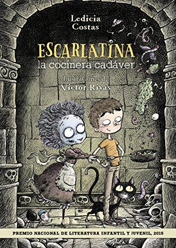 Escarlatina, la cocinera cadáver (Literatura Infantil (6-11 Años) - Narrativa Infantil) (Halloween De Recetas)