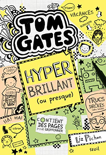 Tom Gates - tome 10 Hyper brillant (ou presque) (10) par Liz Pichon