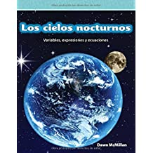 Los Cielos Nocturnos (Night Skies) (Spanish Version) (Nivel 5 (Level 5)): Variables, Expresiones y Ecuaciones (Variables, Expressions, and Equations) (Mathematics Readers)