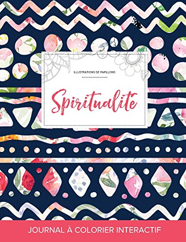 Journal de Coloration Adulte: Spiritualite (Illustrations de Papillons, Floral Tribal)