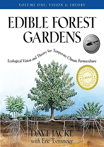 Edible Forest Gardens Vol. 1: Ecological Vision and Theory for Temperate-Climate Permaculture (En Garde)