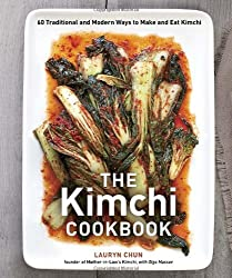 The Kimchi Cookbook: 60 Traditional and Modern Ways to Make and Eat Kimchi by Lauryn Chun (2012-11-27)