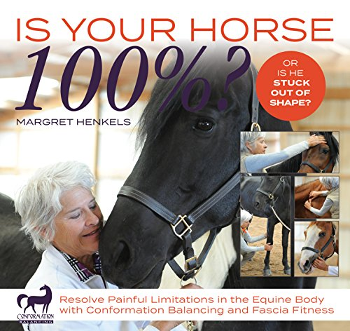 is-your-horse-100-resolve-painful-limitations-in-the-equine-body-with-conformation-balancing-and-fas