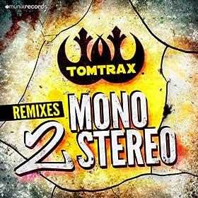 Tomtrax-Mono 2 Stereo (Remixes)