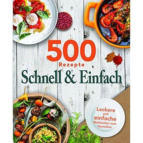 500 Rezepte Schnell & Einfach