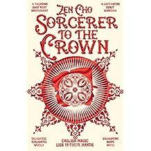 Sorcerer to the Crown (Sorcerer to the Crown novels Book 1) (English Edition)
