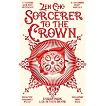 Sorcerer to the Crown (Sorcerer to the Crown novels Book 1)
