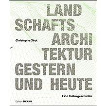 Landschaftsarchitektur Gestern Und Heute: Geschichte Und Konzepte Zur Gestaltung Von Natur (Detail Spezial)