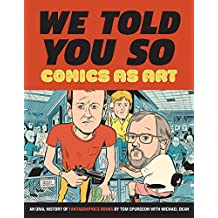 Comics as Art: We Told You So : An Oral History of Fantagraphics Books