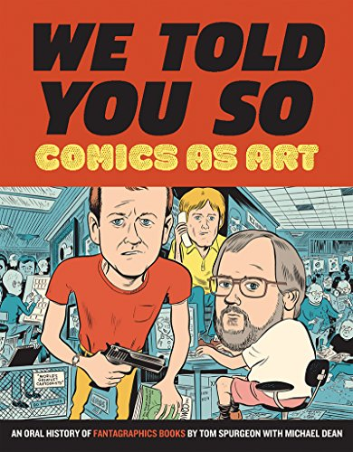 Comics As Art: We Told You So por Tom Spurgeon