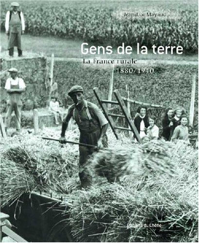 Gens de la terre : La France rurale : 1880-1940