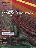 Principi di economia politica. Teoria ed evidenza empirica. Ediz. mylab. Con espansione online