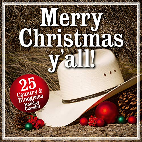 Merry Christmas Y'all! 25 Country and Bluegrass Holiday Classics