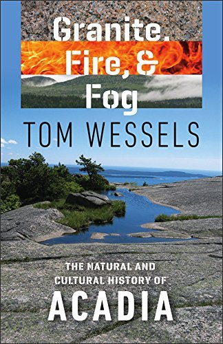 granite-fire-and-fog-the-natural-and-cultural-history-of-acadia