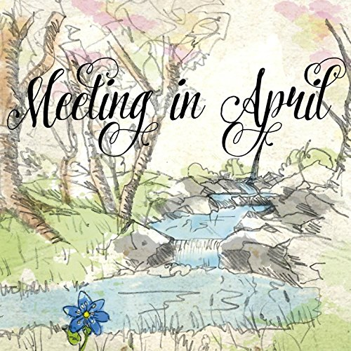Meeting in April