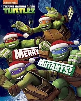 Merry Mutants! (Teenage Mutant Ninja Turtles) (English ...