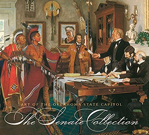Art of the Oklahoma State Capitol: The Senate Collection by Burke, Bob (2010) Hardcover