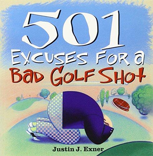 501 Excuses for a Bad Golf Shot by Justin Exner (2004-05-01) par Justin Exner