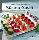 Küsten-Sushi: Exotisches neu interpretiert - Gundula Thors