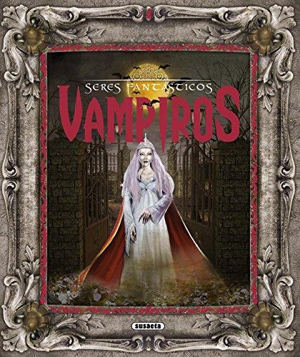 Vampiros (Seres fantásticos) por Susaeta Ediciones S A