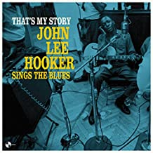 That's My Story: John Lee Hooker Sings The [Vinyl LP]