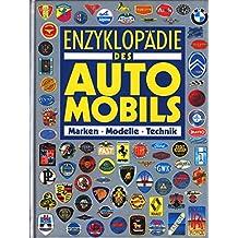 Enzyklopädie des Automobils. Marken. Modelle. Technik