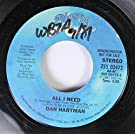 DAN HARTMAN 45 RPM ALL I NEED / ALL I NEED