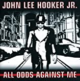 John Lee Jr. Hooker: All Odds Against Me (Audio CD)
