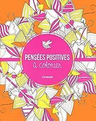 Pensées positives à colorier par Charlotte Legris