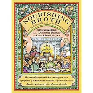 Nourishing Broth: An Old-Fashioned Remedy for the Modern World (English Edition)