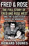 Fred And Rose: The Full Story of Fred and Rose West and the Gloucester House of Horrors