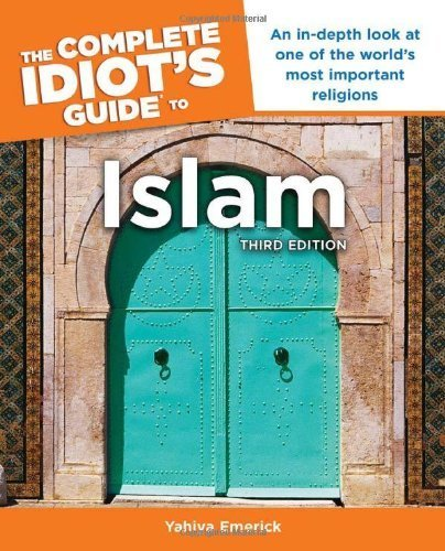 The Complete Idiot's Guide to Islam, 3rd Edition 3 Original by Emerick, Yahiya (2011) Paperback