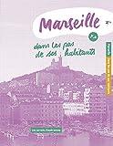 Marseille, dans les pas de ses habitants (Les carnets d'expériences)