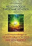 Regen-Bogen-Farben-Meditation (RBFM) (Amazon.de)