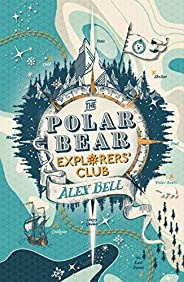 The Polar Bear Explorers' Club (English Edit