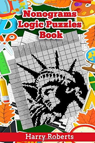 Nonograms Logic Puzzles Book: Small to Large Japanese Crossword Puzzles Take You to Magic Picture Worlds