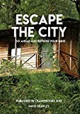 Escape The City, Go Ahead And Refresh Your Mind, Published By Leader Books 2012