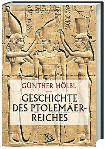 Geschichte des Ptolemäerreiches: Politik, Ideologie und religiöse Kultur von Alexander dem Großen bis zur römischen Eroberung