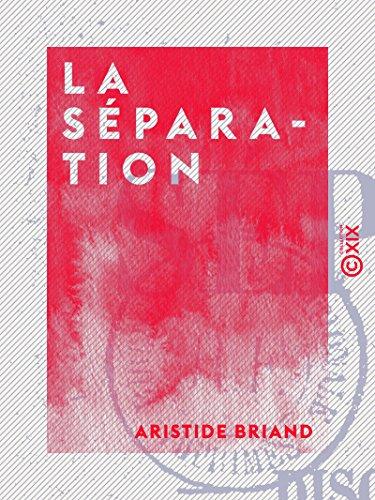 La Séparation: Discussion de la loi (1904-1905) (French Edition)
