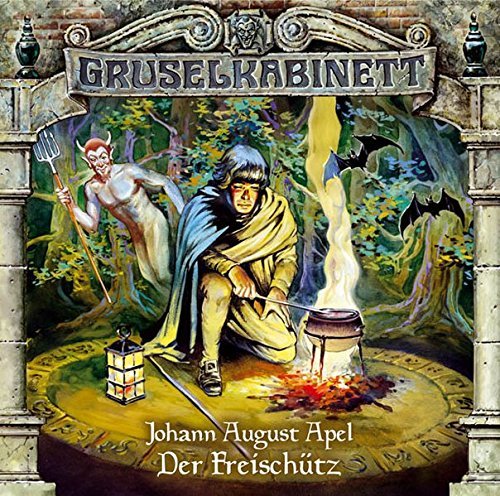 Gruselkabinett: Gruselkabinett - Folge 15: Der Freischütz (Audio CD)