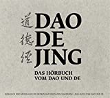 Daodejing: Das Hörbuch vom Dao und De - Hsing-Chuen Schmuziger-Chen, Marc Schmuziger, Marco Caduff