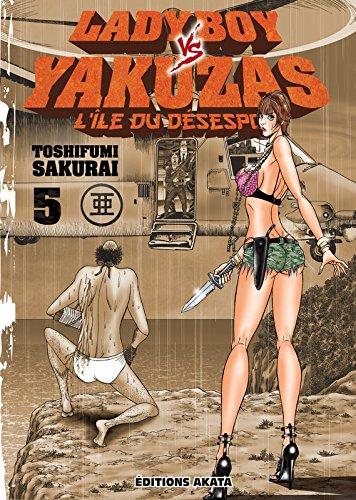Ladyboy vs Yakuzas, l'île du désespoir - tome 5 (05) par Toshifumi Sakurai