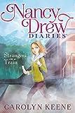 Strangers on a Train (Volume 2) (Nancy Drew Diaries)