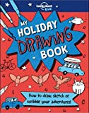 #9: My Holiday Drawing Book (Lonely Planet Kids)