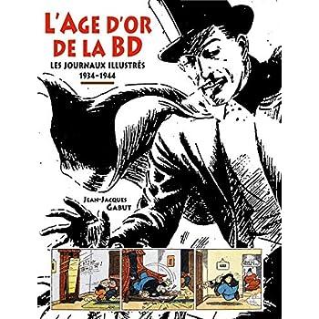 L'âge d'or de la BD : Les journaux illustrés 1934-1944