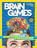 Brain Games: The Mind-Blowing Science of Your Amazing Brain (Science & Nature)