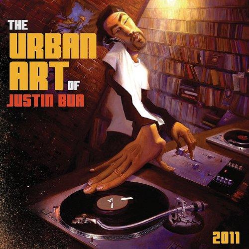 The Urban Art of Justin Bua 2011 Calendar
