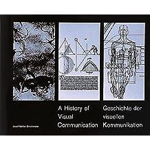 A history of visual communication - Geschichte der visuellen Kommunikation: Allemand/Anglais